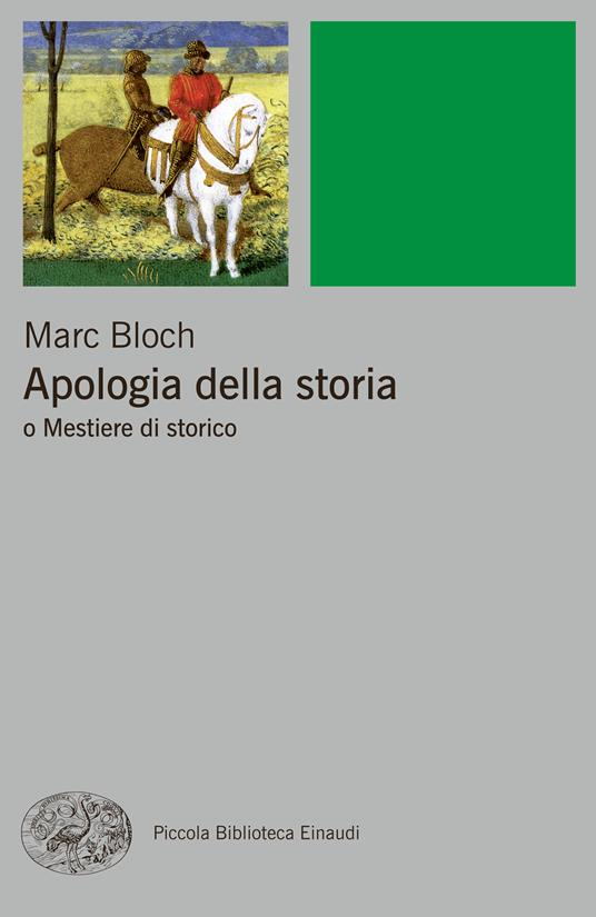 Bloch sostiene che la finalità principale della storia sia quella di produrre comprensione